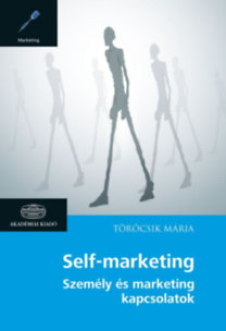 Törőcsik Mária: Self-marketing - Személy és marketing kapcsolatok