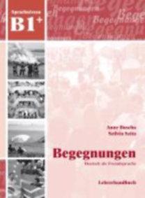 Buscha, Anne - Szita, Szilvia: Begegnungen Deutsch als Fremdsprache B1+: Lehrerhandbuch