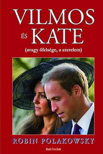 Robin Polakowsky: Vilmos és Kate avagy őfelsége, a szerelem