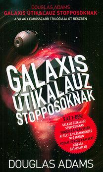 Douglas Adams: Galaxis útikalauz stopposoknak - A világ leghosszabb trilógiája öt részben