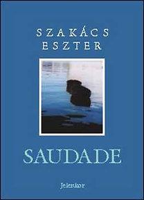 Szakács Eszter: Saudade
