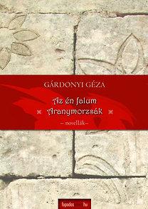 Gárdonyi Géza: Az én falum, Aranymorzsák - Novellák