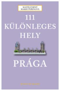 Matej Cerny, Marie Perinová: 111 különleges hely - Prága