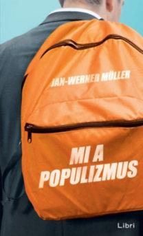 Jan-Werner Müller: Mi a populizmus