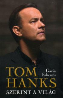 Gavin Edwards: Tom Hanks szerint a világ