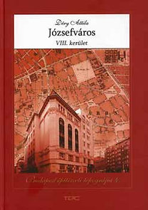 Déry Attila: Józsefváros - VIII. kerület - Budapest építészeti topográfia 4.