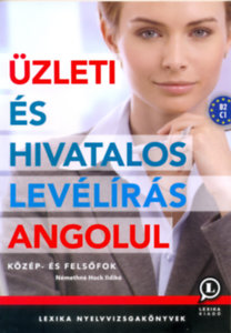 Némethné Hock Ildikó: Üzleti és hivatalos levélírás angolul - közép- és felsőfok