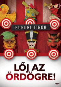 Bornai Tibor: Lőj az ördögre