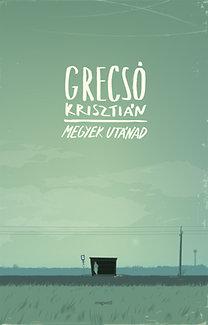 Grecsó Krisztián: Megyek utánad