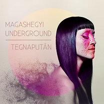 Magashegyi Underground: Tegnapután - 2CD+DVD