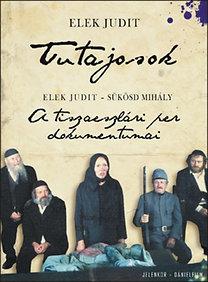 Elek Judit; Sükösd Mihály: Tutajosok - A tiszaeszlári per dokumentumai