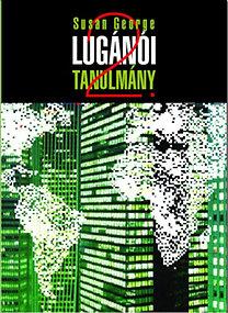 Susan George: Lugánói tanulmány 2. - Elég volt a demokráciából!