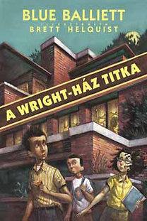 Blue Balliett: A Wright-ház titka