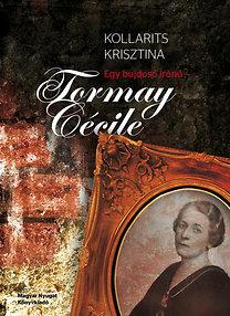 Kollarits Krisztina: Egy bujdosó írónő - Tormay Cécile