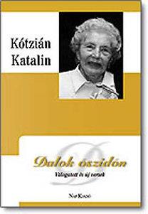 Kótzián Katalin: Dalok őszidőn - Válogatott és új versek