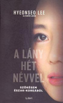 Hyeonseo Lee: A lány hét névvel