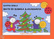 Bartos Erika: Bogyó és Babóca karácsonya - Télapó, Karácsony
