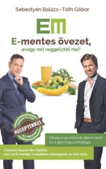 Sebestyén Balázs, Tóth Gábor: E-mentes övezet, avagy mit reggeliztél ma?