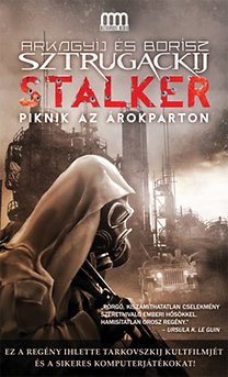 Arkagyij Sztrugackij - Borisz Sztrugackij: Stalker - Piknik az árokparton