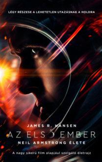 James R. Hansen: Az első ember - Neil Armstrong élete