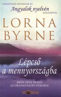 Lorna Byrne: Lépcső a mennyországba - Most fény derül az őrangyalod titkára!
