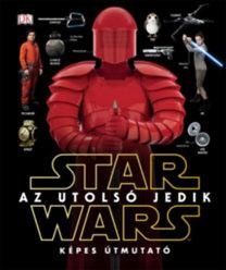 Star Wars - Az utolsó jedik - Képes útmutató