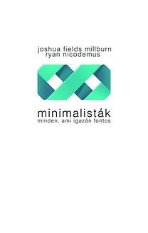Ryan Nicodemus; Joshua Fieldsmillburn: Minimalisták - Minden, ami igazán fontos