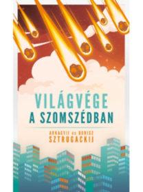 Arkagyij Sztrugackij, Borisz Sztrugackij: Világvége a szomszédban