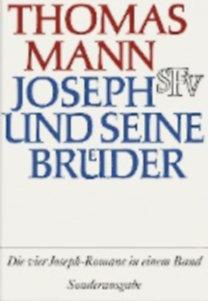 Mann, Thomas: Joseph und seine Brüder - Vier Romane in einem Band