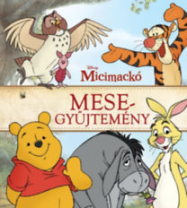 Thea Feldman, Catherine Hapka: Disney - Micimackó mesegyűjtemény