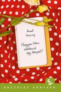 Annet Huizing: Hogyan írtam véletlenül egy könyvet?