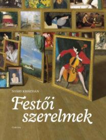 Nyáry Krisztián: Festői szerelmek