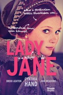 Cynthia Hand, Brodi Ashton, Jodi Meadows: Lady Jane - Lady Jane-trilógia 1. rész