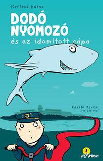 Kertész Edina: Dodó nyomozó és az idomított cápa