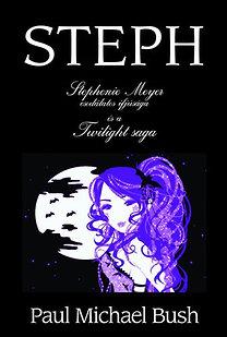 Paul Michael Bush: Steph - Stephenie Meyer csodálatos ifjúsága és a Twilight saga
