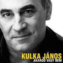 Kulka János: Akarod vagy nem - CD