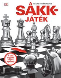 Claire Summerscale: A sakkjáték - A sakk alapjaitól a nyerő lépésekig