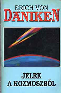 Erich von Däniken: Jelek a kozmoszból