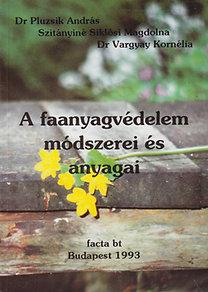 Dr. Pluzsik András; Szitányiné Siklósi Magdolna; Dr. Vargyay Kornélia: A faanyagvédelem módszerei és anyagai