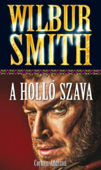 Wilbur Smith: A Holló Szava