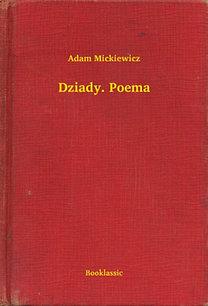 Adam Mickiewicz: Dziady. Poema