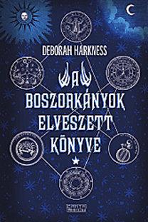 Deborah Harkness: A boszorkányok elveszett könyve