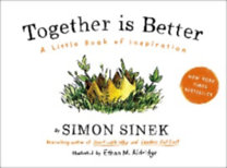 Sinek, Simon: Together is Better - A Little Book of Inspiration
