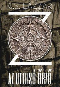 C.S. Lazzar: Z: Az utolsó őrző