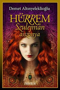 Demet Altınyeleklioğlu: Hürrem, Szulejmán asszonya - Szulejmán sorozat II.