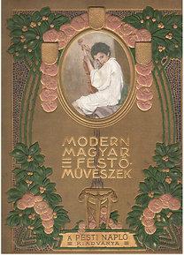Pesti Napló: Modern magyar festőművészek